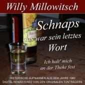 Schnaps das war sein letztes Wort von Willy Millowitsch