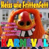 Heiss wie Frittenfett Karneval by Various Artists
