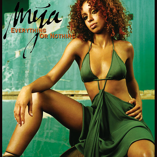 Everything Or Nothing by Mya