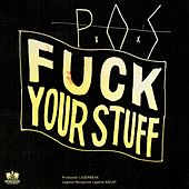 Fuck Your Stuff - Single by P.O.S (hip-hop)