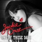 One Of These Days de Jackie Cruz