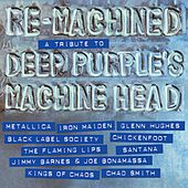 Re-Machined - A Tribute To Deep Purple's Machine Head by Various Artists