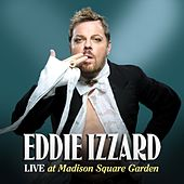 Live At Madison Square Garden by Eddie Izzard
