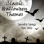 Classic Halloween Themes: Spooky Songs for 2012 by Various Artists