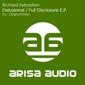 Delusional / Full Disclosure by Richard Sebastian