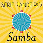 Série Pandeiro - Samba by Various Artists