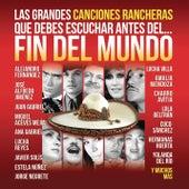 Las Grandes Canciones Rancheras que Debes Escuchar antes del Fin del Mundo de Various Artists