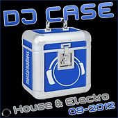 DJ Case House & Electro: 09-2012 by Various Artists