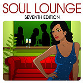 Soul Lounge Seventh Edition by Various Artists
