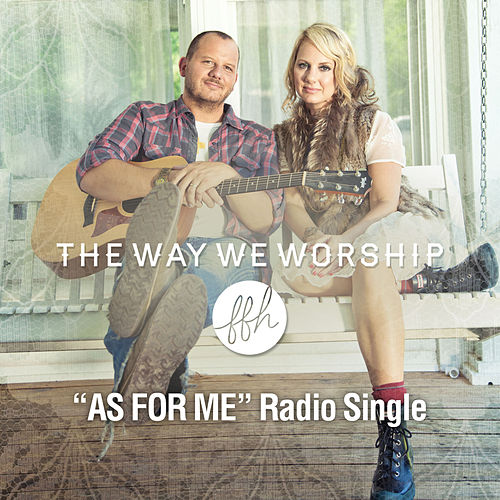 As For Me (Radio Edit) - Single by FFH