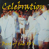 Celebration - Best of the 80's by Various Artists