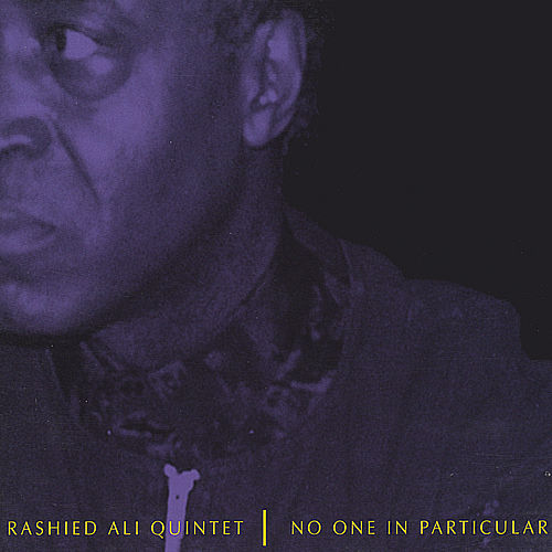 No One In Particular by Rashied Ali