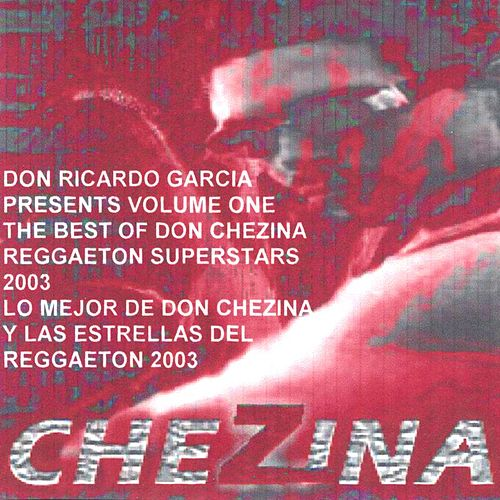 The Best Of Don Chezina And Friends Of Reggaeton Volume One by Various Artists