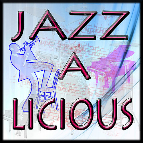 CuePak: Jazz-A-Licious Vol. 1 by Various Artists