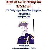 MAMAS DON'T LET YOUR COWBOYS GROW UP TO BE BABIES by Various Artists