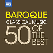 Baroque Music – 50 of the best by Various Artists