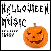 Halloween Music: Classic Scary Songs by Various Artists