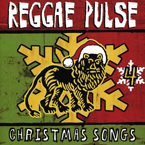 Reggae Pulse 4: Christmas Songs by Various Artists