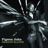 Dragon Slayer di Pigeon John