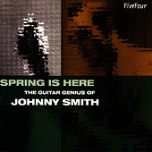 Spring Is Here - The Guitar Genius Of von Johnny Smith