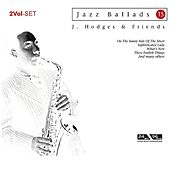 Jazz Ballads Johnny Hodges and Friends by Various Artists