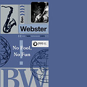 No Fool, No Fun von Ben Webster