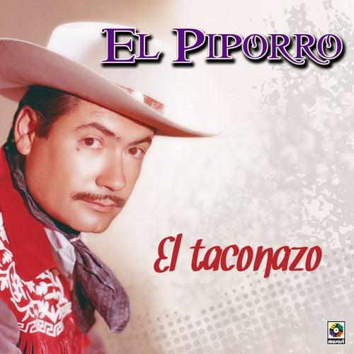 El Taconazo by El Piporro