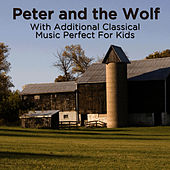 Peter and the Wolf With Additional Classical Music Perfect for Kids by The Royal Festival Orchestra