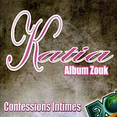 Confessions intimes (Album Zouk) by Kathia