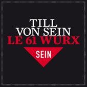 Le 61 Wurx von Till Von Sein