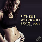 Fitness Workout 2012 Vol. 2 (For Fitness, Spinning, Workout, Aerobic, Cardio, Cycling, Running, Jogging, Dance, Gym, Pump It Up) by Various Artists
