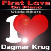 First Love On Piano (Utada Hikaru) by Dagmar Krug