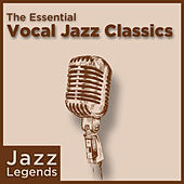 Jazz Legends: The Essential Vocal Jazz Classics von Various Artists
