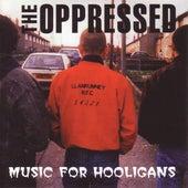 Music For Hooligans von The Oppressed