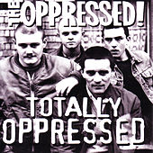 Totally Oppressed von The Oppressed