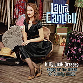 Kitty Wells Dresses: Songs Of The Queen Of Country Music von Laura Cantrell