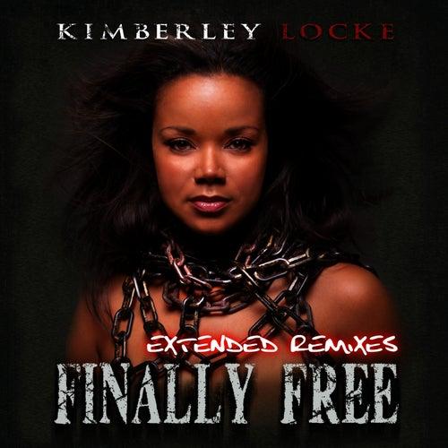 Finally Free (Extended Remixes) by Kimberley Locke
