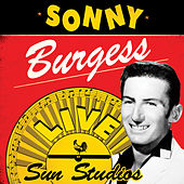 Live At Sun Studios by Sonny Burgess