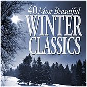 40 Most Beautiful Winter Classics de Various Artists