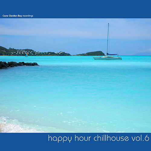 Happy Hour Chillhouse, Vol. 6 by Various Artists