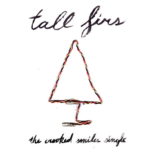 The Crooked Smiles Single - Single by Tall Firs