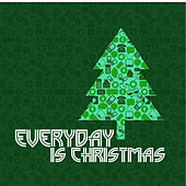 Everyday Is Christmas de Various Artists