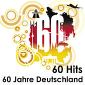 60 Hits - 60 Jahre Deutschland by Various Artists