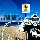 Don't Be Scared by DJ Vadim