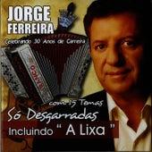 So Desgarradas Incluindo a Lixa by Jorge Ferreira