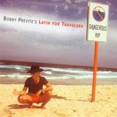 Previte, Bobby: Latin for Travelers von Bobby Previte