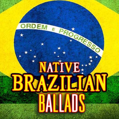 Native Brazilian Ballads by Various Artists