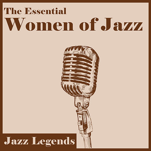 Jazz Legends: The Essential Women of Jazz by Various Artists
