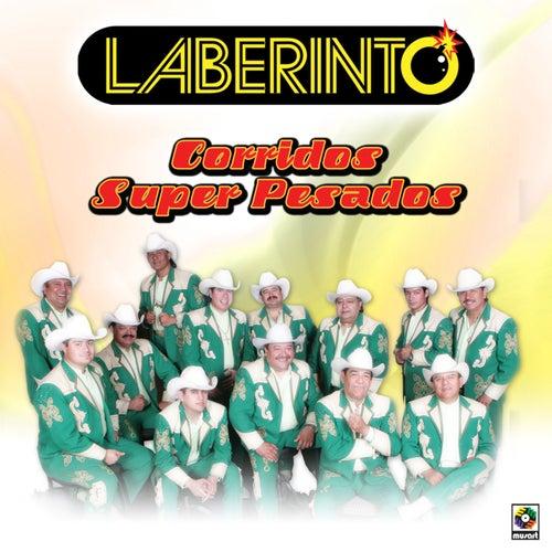 Corridos Super Pesados by Laberinto