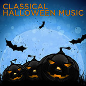 Classical Halloween Music by Various Artists